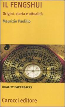 Il fengshui. Origine, storia e attualità -  Maurizio Paolillo - copertina