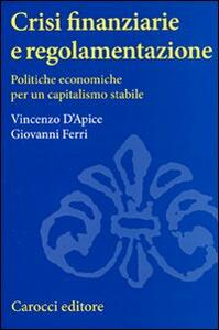 Crisi finanziarie e regolamentazione. Politiche economiche per un capitalismo stabile