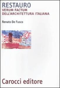 Restauro. Verum factum dell'architettura italiana