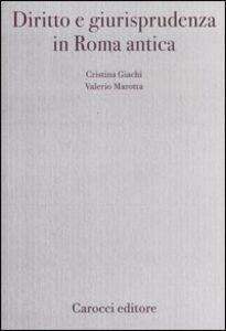 Libro Diritto e giurisprudenza in Roma antica Cristina Giachi , Valerio Marotta