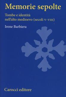 Memorie sepolte. Tombe e identità nellalto Medioevo (secoli V-VIII).pdf