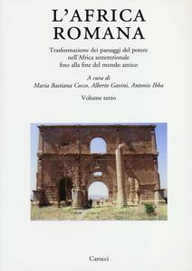 L' Africa romana. Vol. 19: Trasformazione dei paesaggi del potere nell'Africa settentrionale fino alla fine del mondo antico.