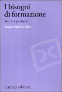 Libro I bisogni di formazione. Teorie e pratiche Franco Bochicchio