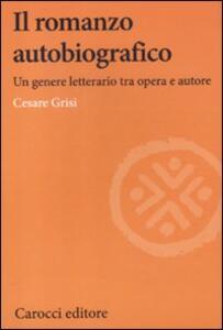 Il romanzo autobiografico. Un genere letterario tra opera e autore