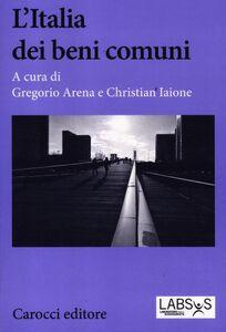 Foto Cover di L' Italia dei beni comuni, Libro di  edito da Carocci