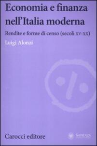 Economia e finanza nell'Italia moderna. Rendite e forme di censo (secoli XV-XX)