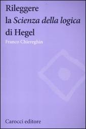 Rileggere la «Scienza della logica» di Hegel