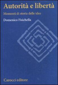 Libro Autorità e libertà. Momenti di storia delle idee Domenico Fisichella