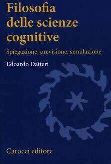 Filosofia delle scienze cognitive. Spiegazione, previsione, simulazione.pdf