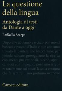 La questione della lingua. Antologia di testi da Dante a oggi