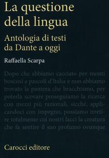 Steamcon.it La questione della lingua. Antologia di testi da Dante a oggi Image