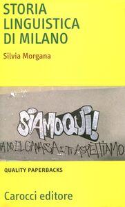 Libro Storia linguistica di Milano Silvia Morgana