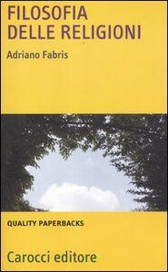 Libro Filosofia delle religioni Adriano Fabris