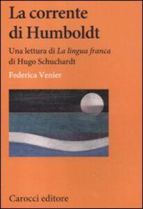 Libro La corrente di Humboldt. Una lettura di «La Lingua franca» di Hugo Schuchardt Federica Venier