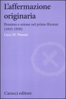 L affermazione originaria. Pensiero e azione nel primo Ricoeur (1935-1950).pdf