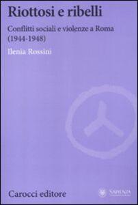 Libro Riottosi e ribelli Ilenia Rossini