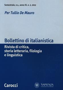 Bollettino di italianistica. Rivista di critica, storia letteraria, filologia e linguistica (2012). Vol. 2.pdf