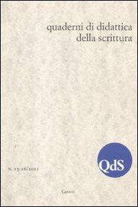 QdS. Quaderni di didattica della scrittura vol. 15-16 (2011)