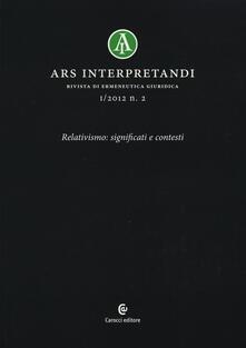 Fondazionesergioperlamusica.it Ars interpretandi (2012). Vol. 2: Relativismo: significati e contesti. Image