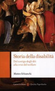 Storia della disabilità. Dal castigo degli dèi alla crisi del welfare - Matteo Schianchi - copertina