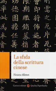 Libro La sfida della scrittura cinese Viviane Alleton