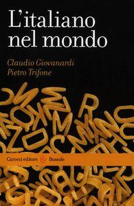 Libro L' italiano nel mondo Claudio Giovanardi , Pietro Trifone