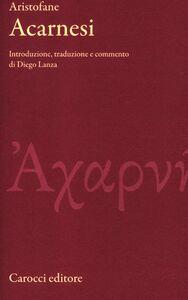 Foto Cover di Acarnesi. Testo greco a fronte, Libro di Aristofane, edito da Carocci
