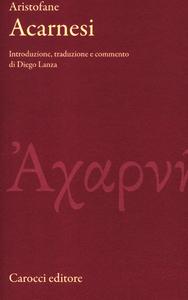 Libro Acarnesi. Testo greco a fronte Aristofane