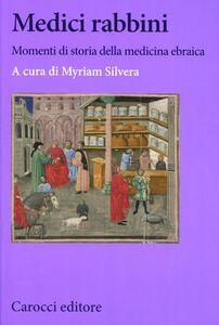 Libro Medici rabbini. Momenti di storia della medicina ebraica