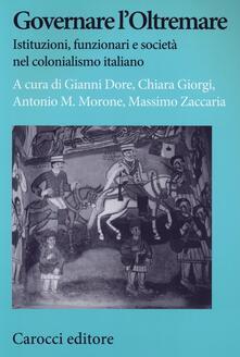 Listadelpopolo.it Governare l'Oltremare. Istituzioni, funzionari e società nel colonialismo italiano Image