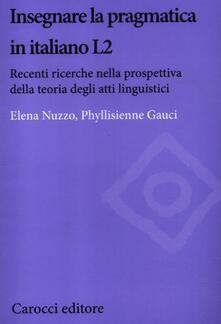 Ristorantezintonio.it Insegnare la pragmatica in italiano L2. Recenti ricerche nella prospettiva della teoria degli atti linguistici Image