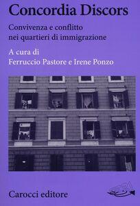 Foto Cover di Concordia Discors. Convivenza e conflitto nei quartieri di immigrazione, Libro di  edito da Carocci