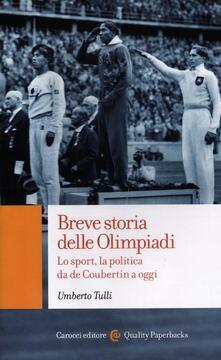 Breve storia delle Olimpiadi. Lo sport, la politica da de Coubertin a oggi - Umberto Tulli - copertina