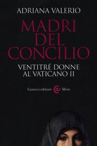 Libro Madri del Concilio. Ventitré donne al Vaticano II Adriana Valerio