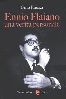 Ennio Flaiano, una verità personale - Gino Ruozzi - copertina