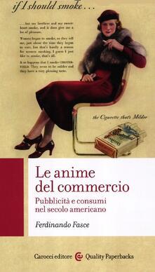 Le anime del commercio. Pubblicità e consumi nel secolo americano.pdf