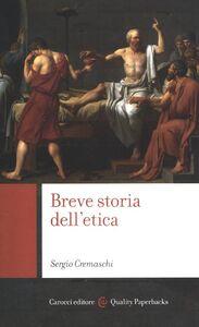 Libro Breve storia dell'etica Sergio Cremaschi