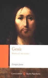Gesù. Storia di un uomo