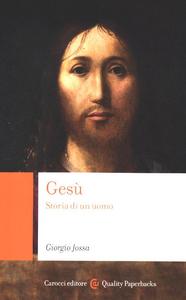 Libro Gesù. Storia di un uomo Giorgio Jossa