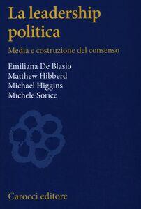 Libro La leadership politica. Media e costruzione del consenso