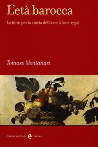 L' età barocca. Le fonti per la storia dell'arte (1600-1750)
