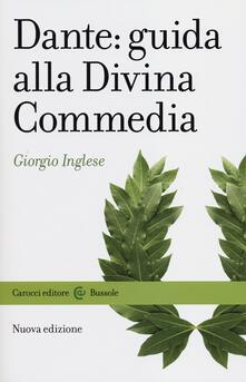 Dante: guida alla Divina Commedia -  Giorgio Inglese - copertina