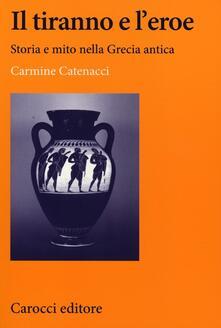 Librisulladiversita.it Il tiranno e l'eroe. Storia e mito nella Grecia antica Image