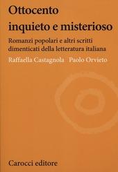 Ottocento inquieto e misterioso. Romanzi popolari e altri scritti dimenticati della letteratura italiana