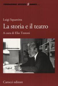 Foto Cover di Luigi Squarzina. La storia e il teatro, Libro di  edito da Carocci