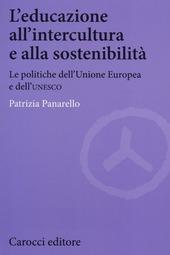 L' educazione all'intercultura e alla sostenibilità. Le politiche dell'Unione Europea e dell'Unesco