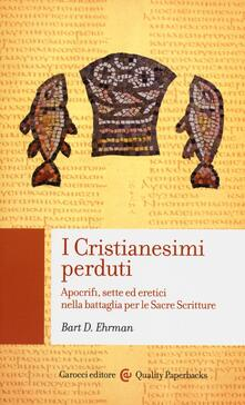 Steamcon.it I cristianesimi perduti. Apocrifi, sette ed eretici nella battaglia per le sacre scritture Image