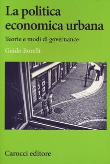Librisulrazzismo.it La politica economica urbana. Teorie e modi di governance Image