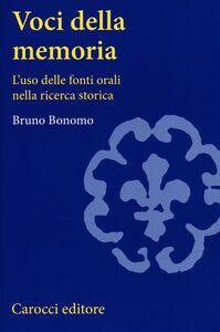 Libro Voci della memoria. L'uso delle fonti orali nella ricerca storica Bruno Bonomo