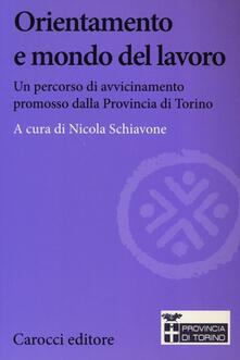 Orientamento e mondo del lavoro. Un percorso di avvicinamento promosso dalla Provincia di Torino.pdf